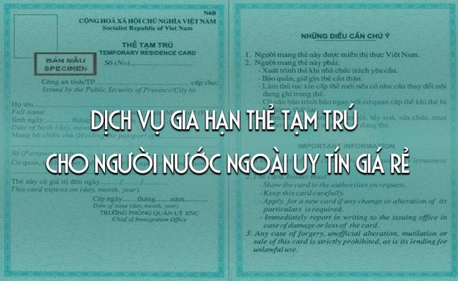 Dịch vụ gia hạn thẻ tạm trú cho người nước ngoài uy tín giá rẻ