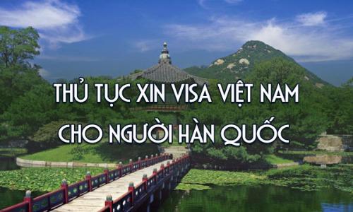 DỊCH VỤ LÀM VISA VIỆT NAM CHO NGƯỜI HÀN QUỐC